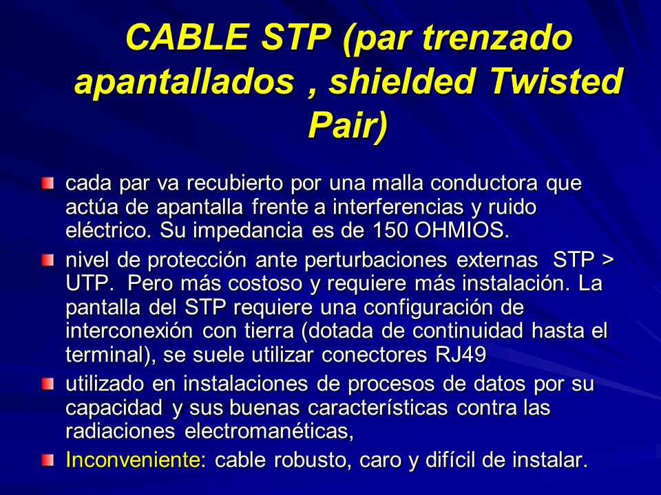 CABLE STP (par trenzado apantallados , shielded Twisted Pair)