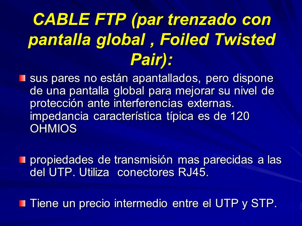 CABLE FTP (par trenzado con pantalla global , Foiled Twisted Pair):