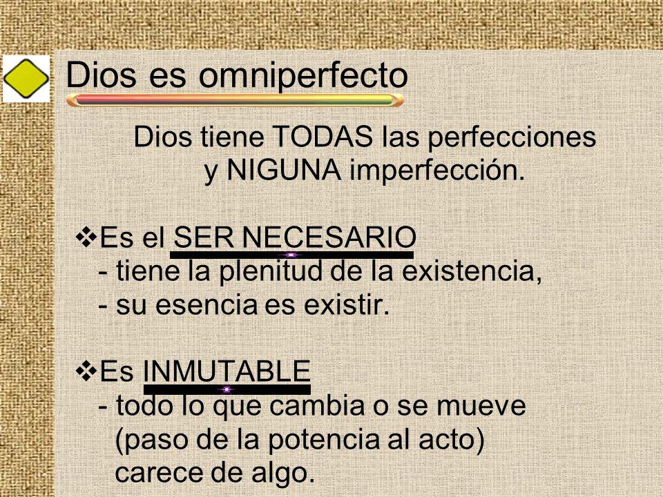 Dios tiene TODAS las perfecciones
