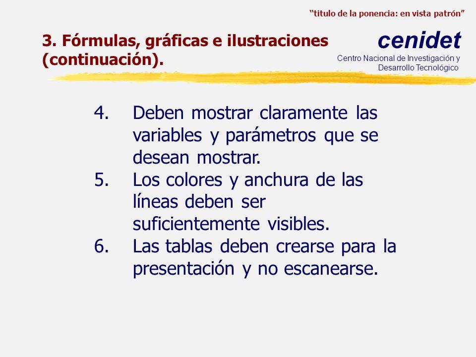 Las tablas deben crearse para la presentación y no escanearse.