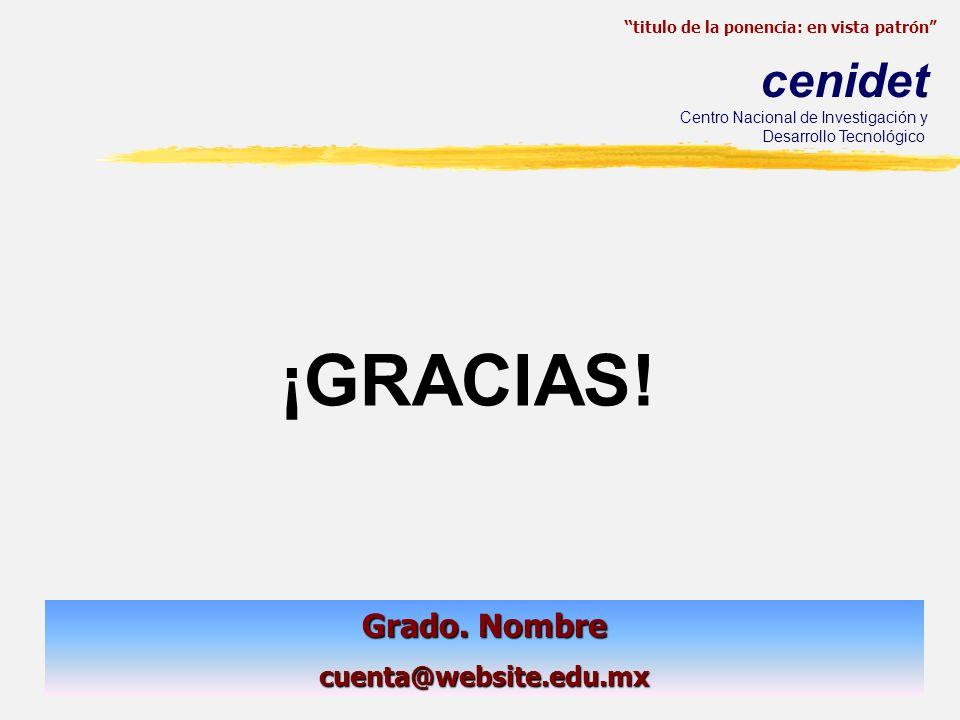 ¡GRACIAS! Grado. Nombre cuenta@website.edu.mx