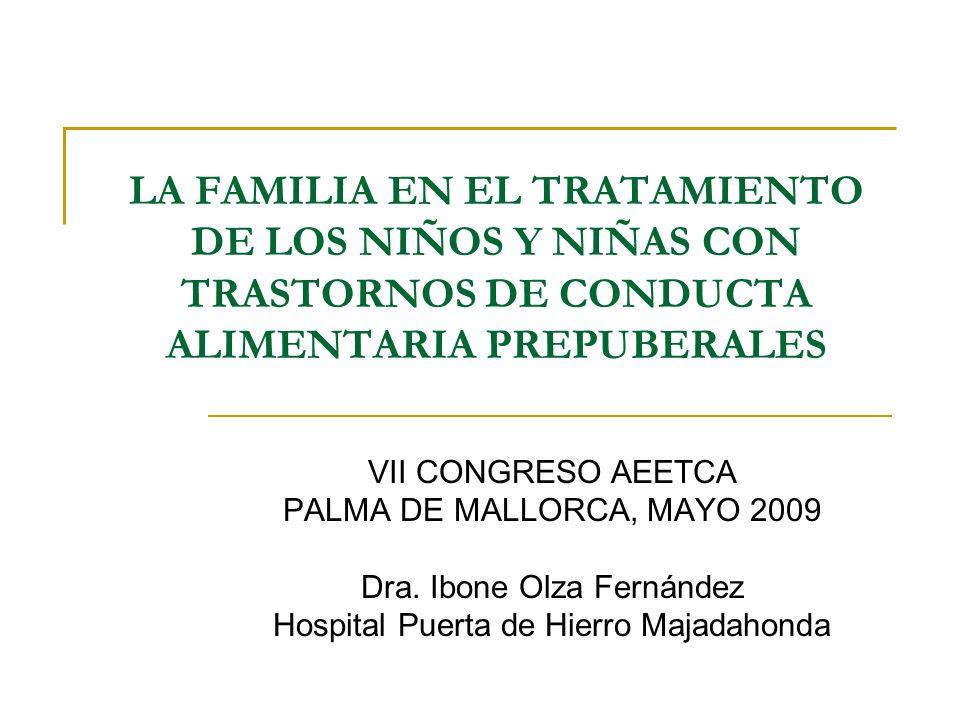 LA FAMILIA EN EL TRATAMIENTO DE LOS NIÑOS Y NIÑAS CON TRASTORNOS DE CONDUCTA ALIMENTARIA PREPUBERALES