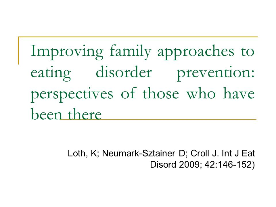 Improving family approaches to eating disorder prevention: perspectives of those who have been there