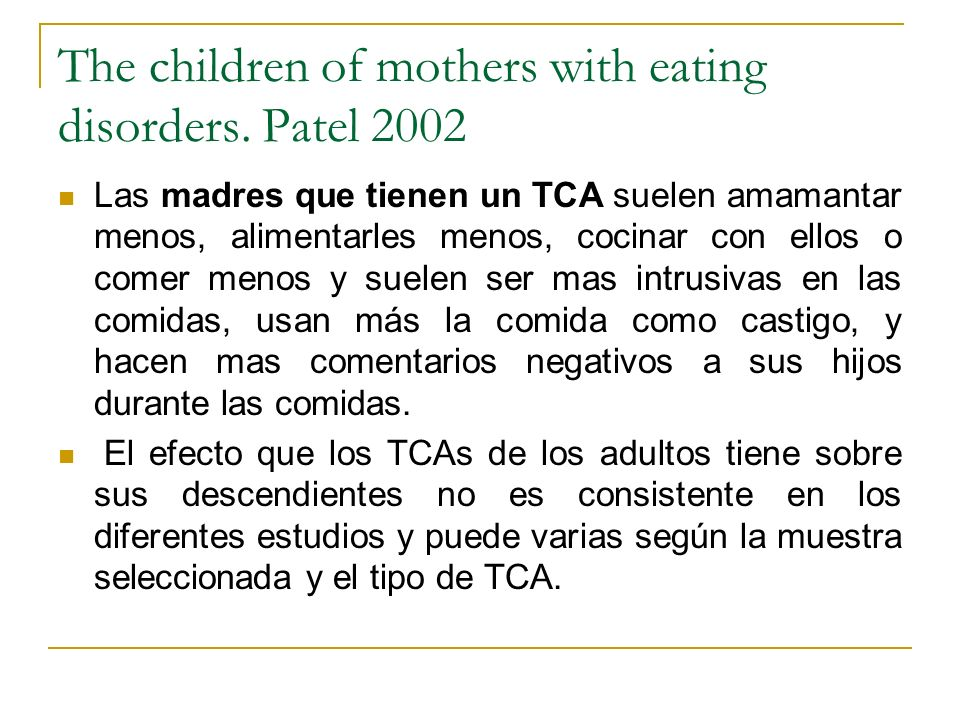 The children of mothers with eating disorders. Patel 2002