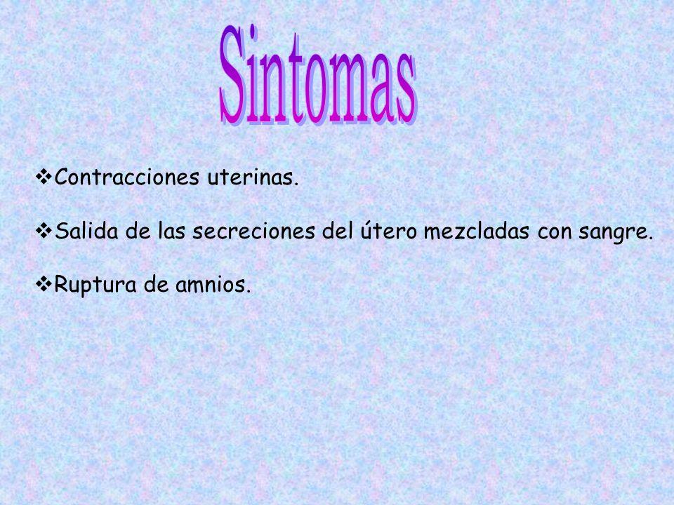 Sintomas Contracciones uterinas.