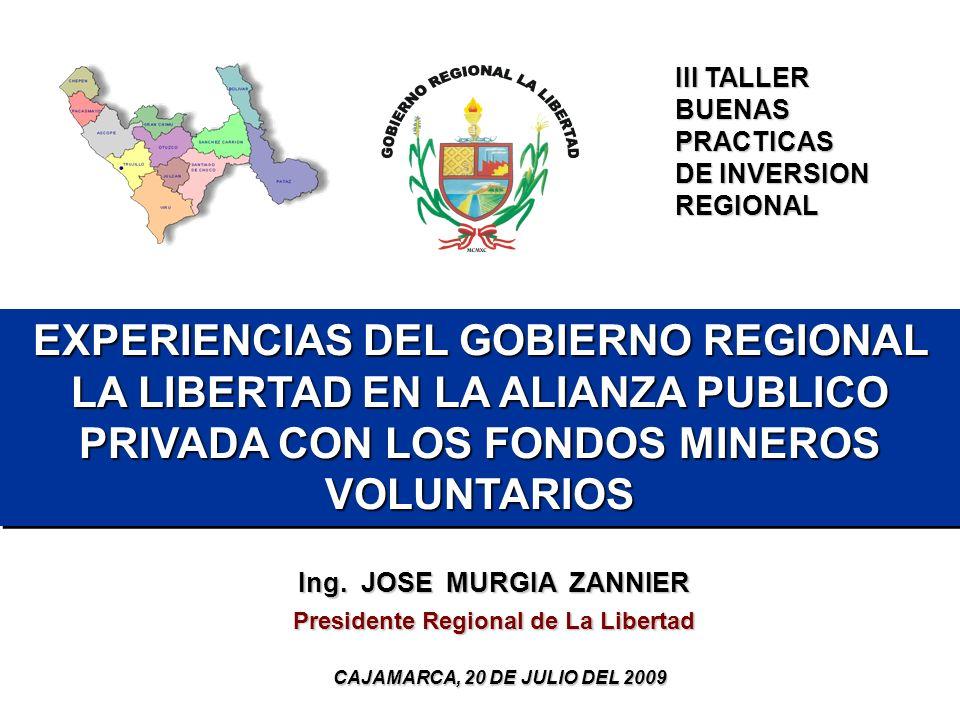 Ing. JOSE MURGIA ZANNIER Presidente Regional de La Libertad