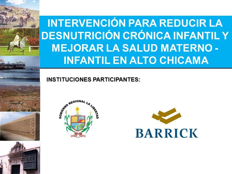 INTERVENCIÓN PARA REDUCIR LA DESNUTRICIÓN CRÓNICA INFANTIL Y MEJORAR LA SALUD MATERNO - INFANTIL EN ALTO CHICAMA