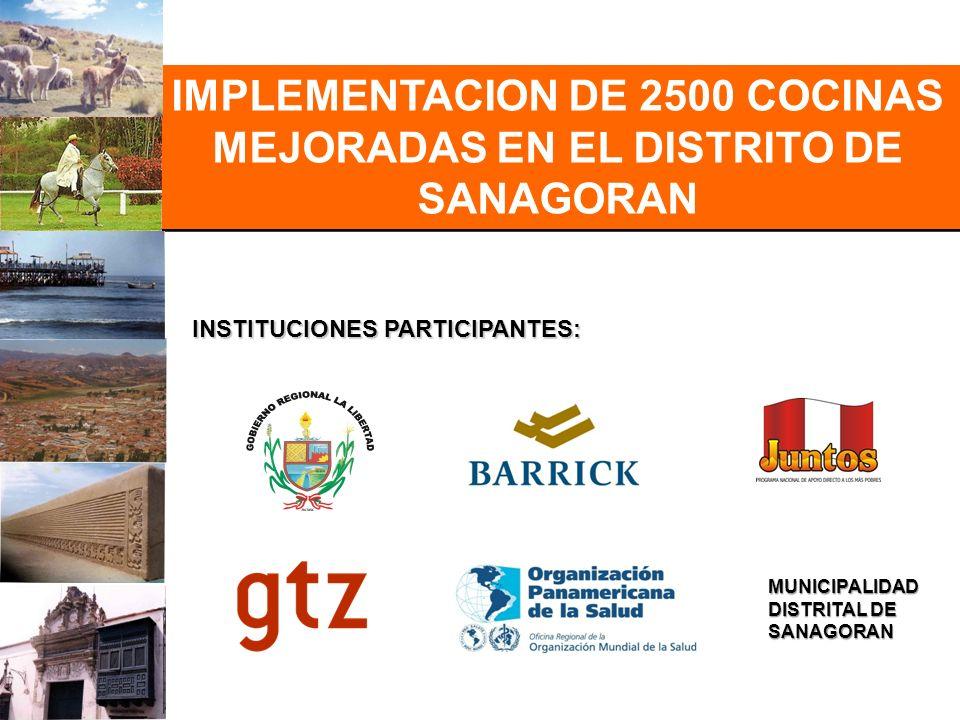 IMPLEMENTACION DE 2500 COCINAS MEJORADAS EN EL DISTRITO DE SANAGORAN