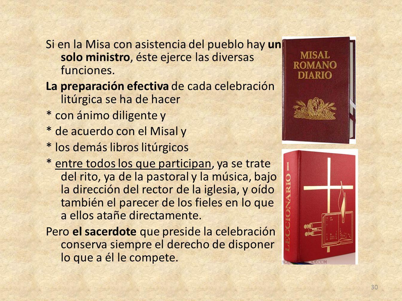Si en la Misa con asistencia del pueblo hay un solo ministro, éste ejerce las diversas funciones.