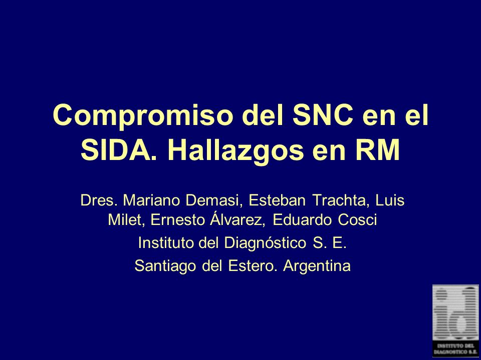 Compromiso del SNC en el SIDA. Hallazgos en RM