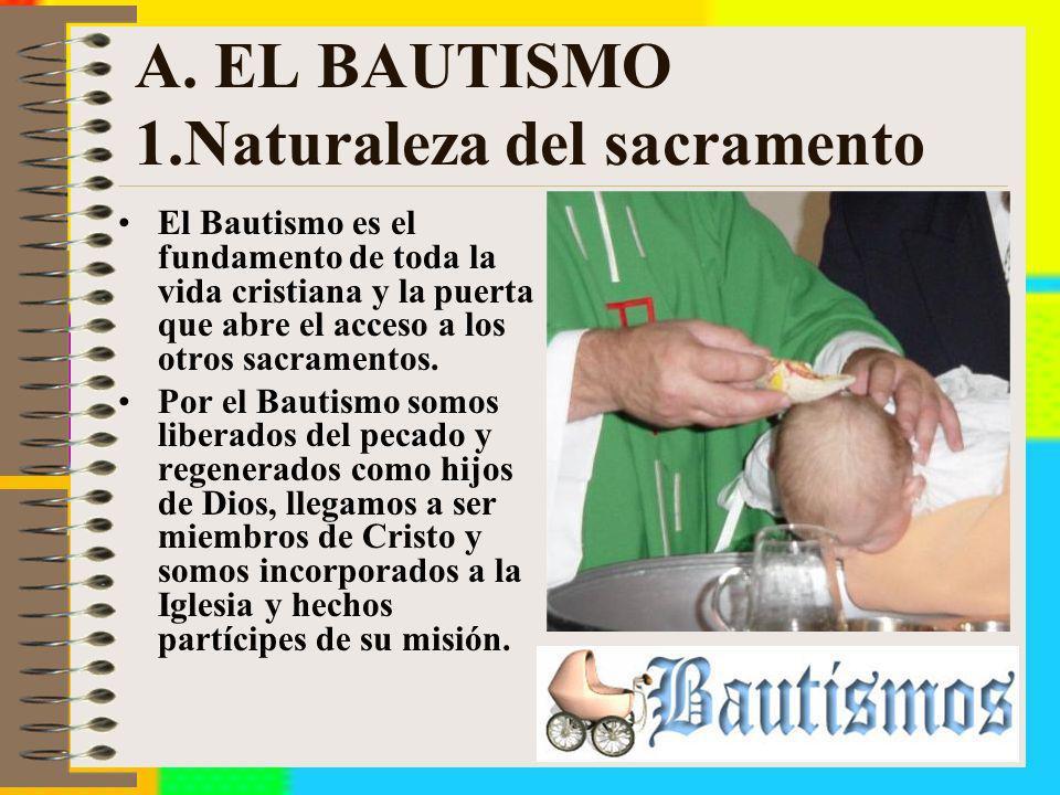 A. EL BAUTISMO 1.Naturaleza del sacramento