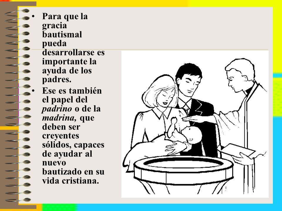 Para que la gracia bautismal pueda desarrollarse es importante la ayuda de los padres.