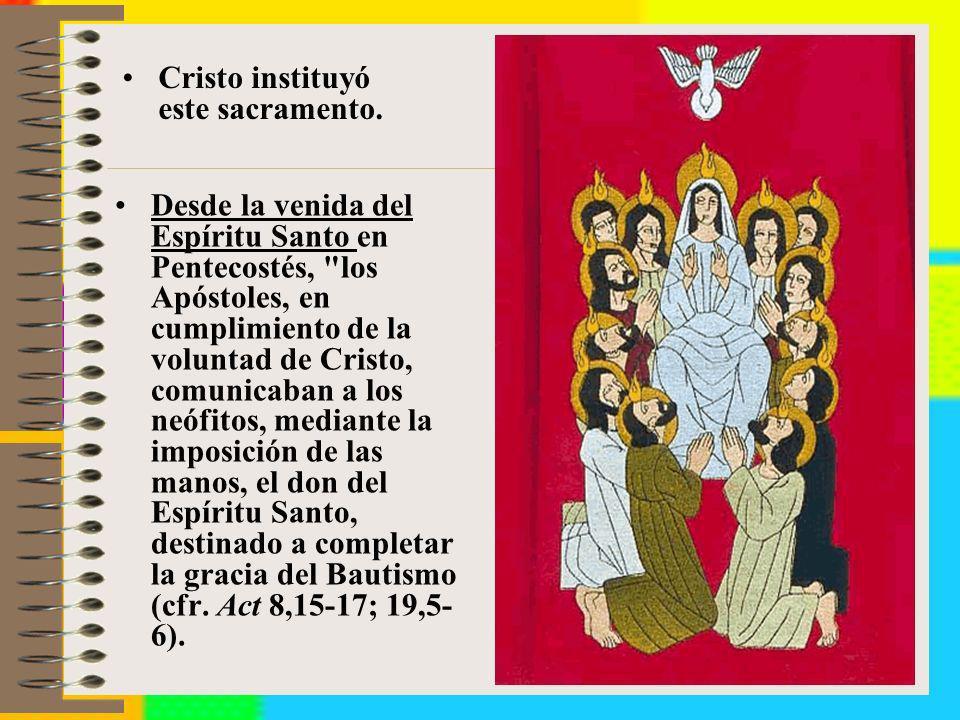 Cristo instituyó este sacramento.