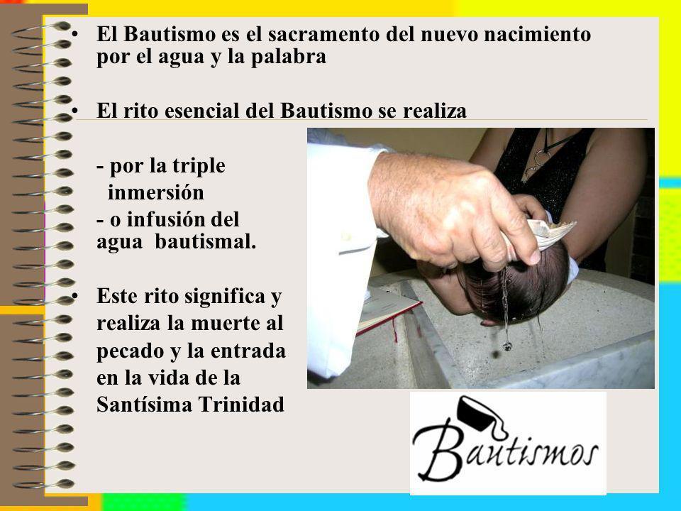 El Bautismo es el sacramento del nuevo nacimiento por el agua y la palabra