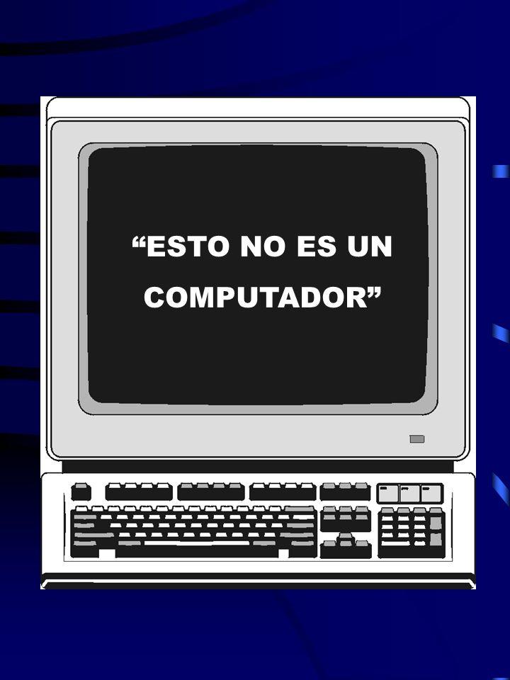 ESTO NO ES UN COMPUTADOR