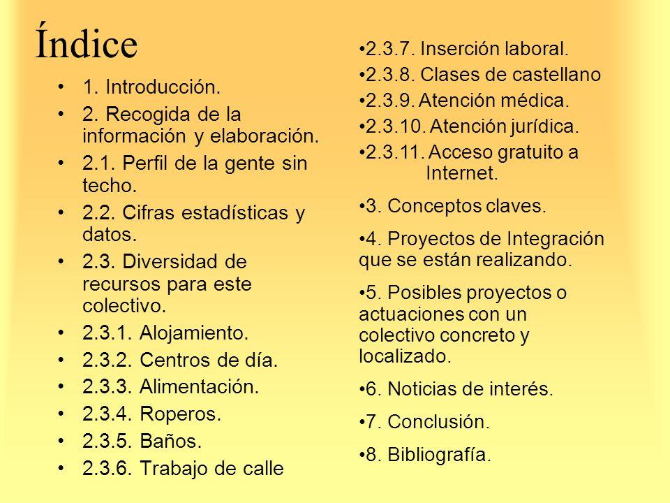 Índice 1. Introducción. 2. Recogida de la información y elaboración.