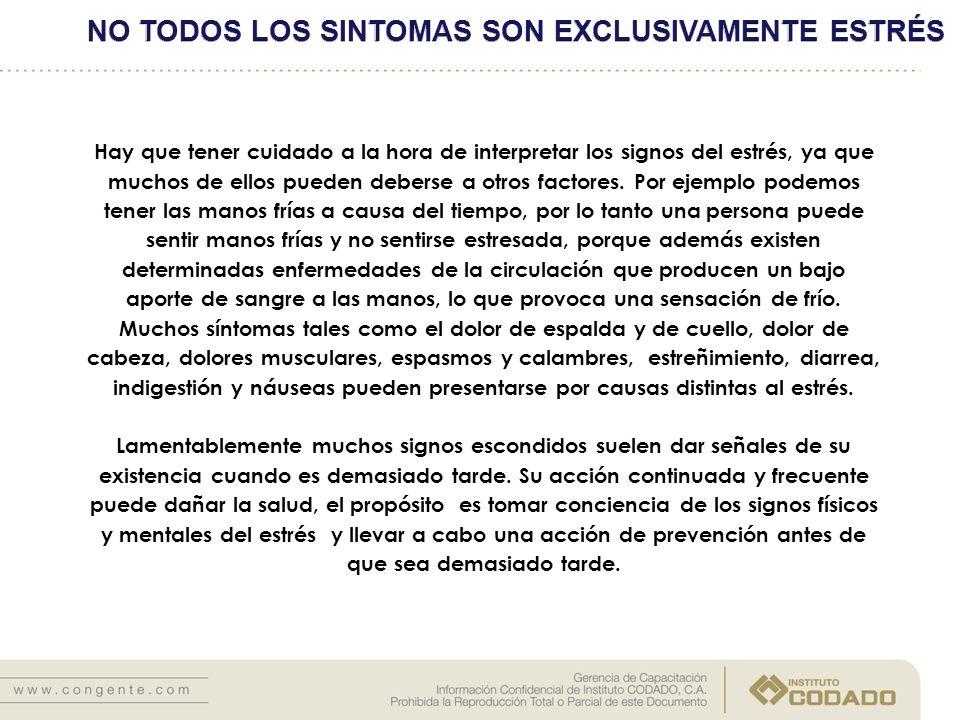 NO TODOS LOS SINTOMAS SON EXCLUSIVAMENTE ESTRÉS