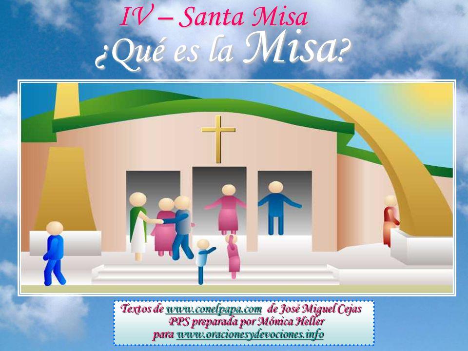 ¿Qué es la Misa IV – Santa Misa