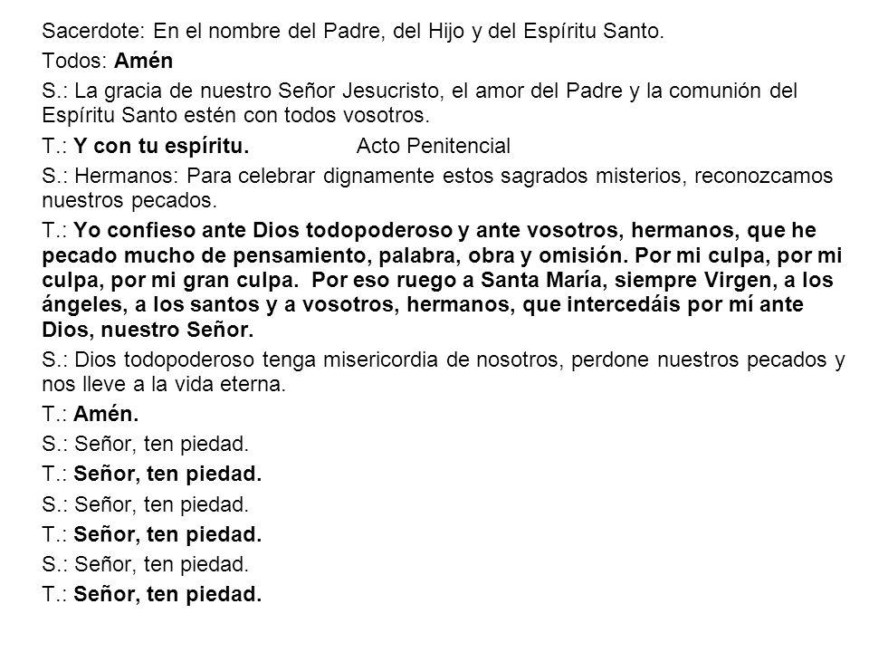 Sacerdote: En el nombre del Padre, del Hijo y del Espíritu Santo.