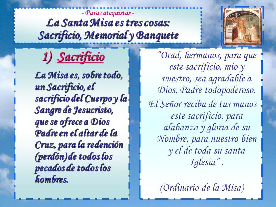 - Para catequistas - La Santa Misa es tres cosas: Sacrificio, Memorial y Banquete