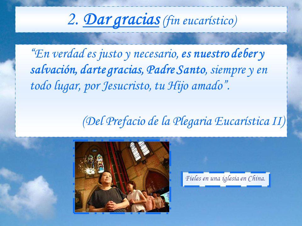 2. Dar gracias (fin eucarístico)