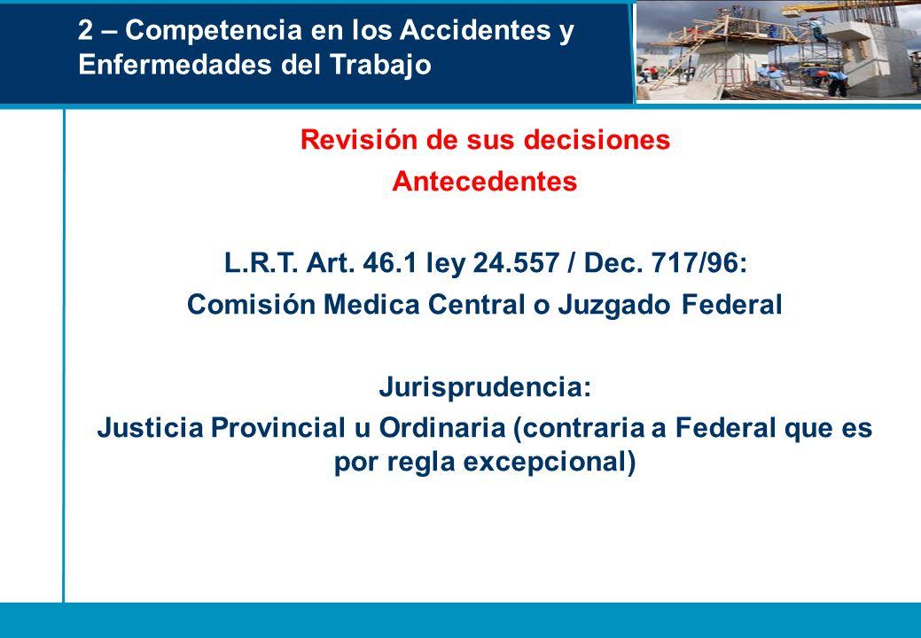 Revisión de sus decisiones Comisión Medica Central o Juzgado Federal