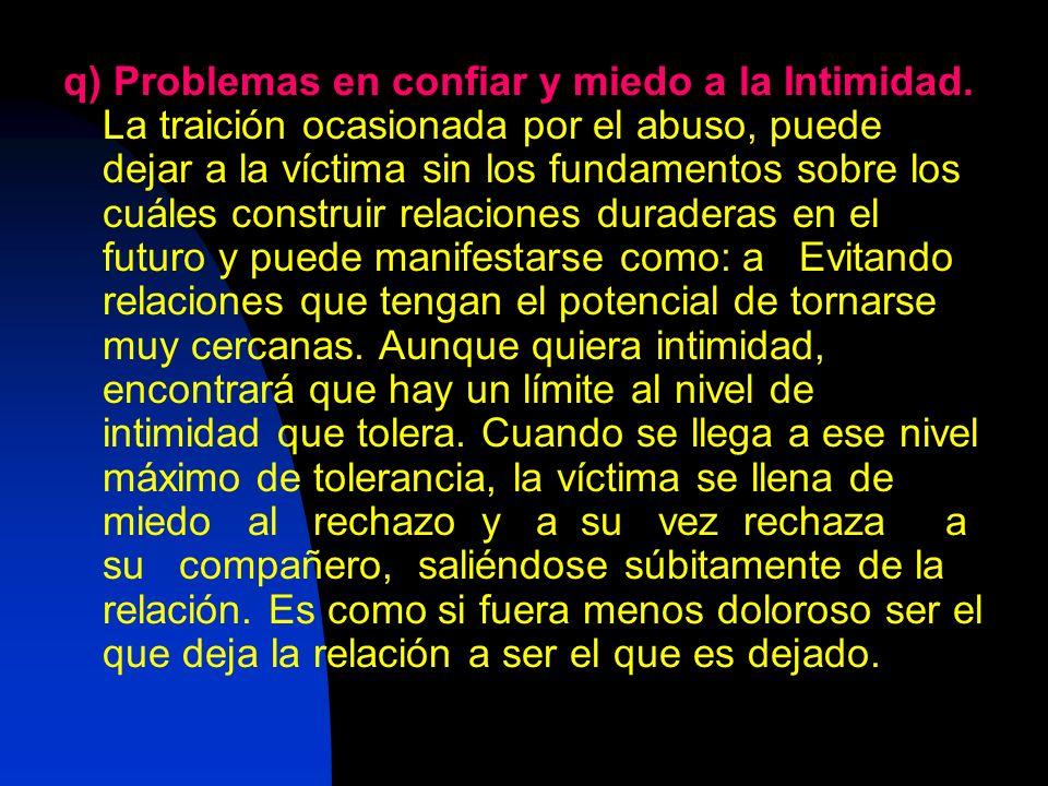 q) Problemas en confiar y miedo a la Intimidad