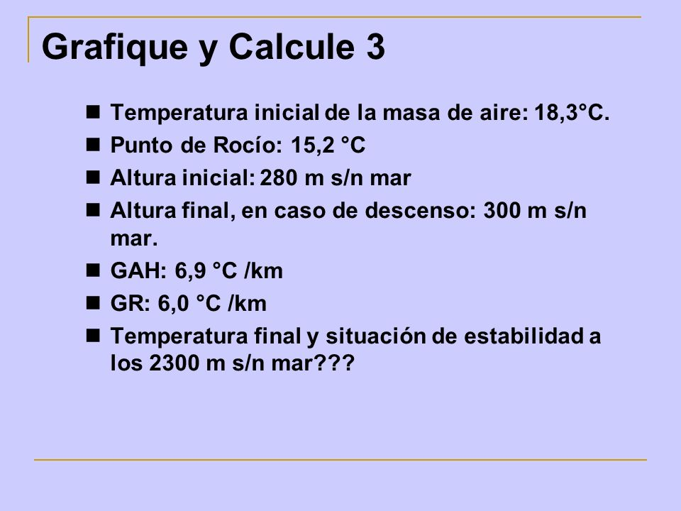 Grafique y Calcule 3 Temperatura inicial de la masa de aire: 18,3°C.