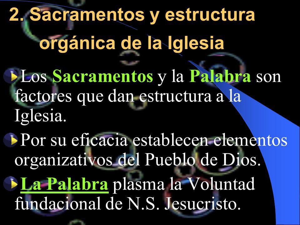 2. Sacramentos y estructura orgánica de la Iglesia