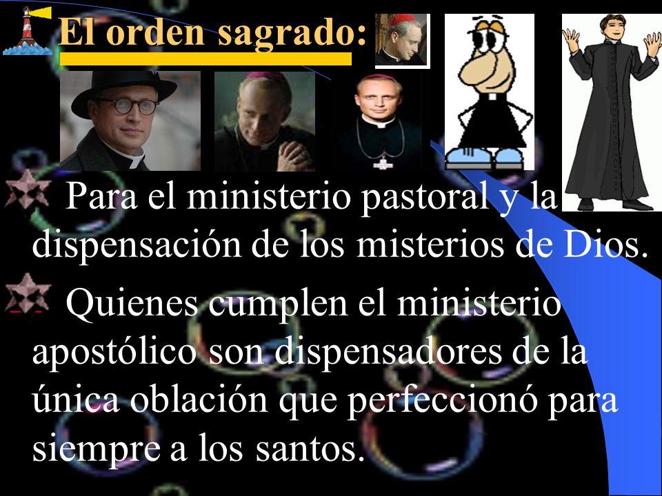 El orden sagrado:Para el ministerio pastoral y la dispensación de los misterios de Dios.