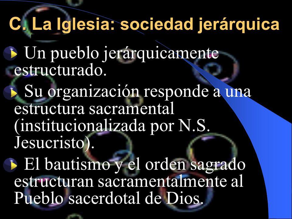 C. La Iglesia: sociedad jerárquica