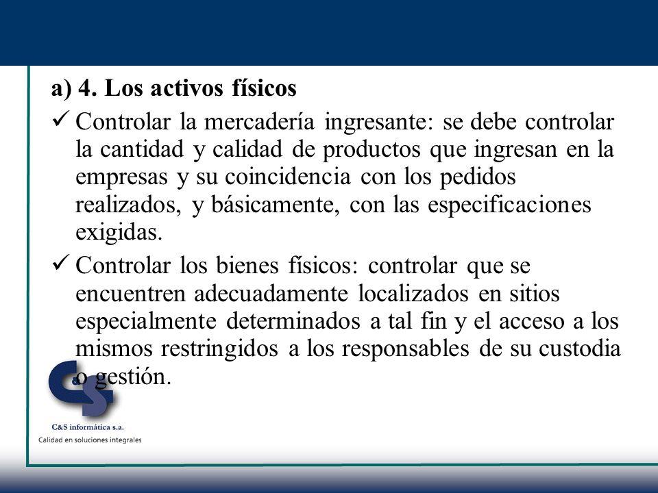 a) 4. Los activos físicos