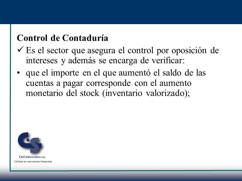 Control de Contaduría Es el sector que asegura el control por oposición de intereses y además se encarga de verificar: