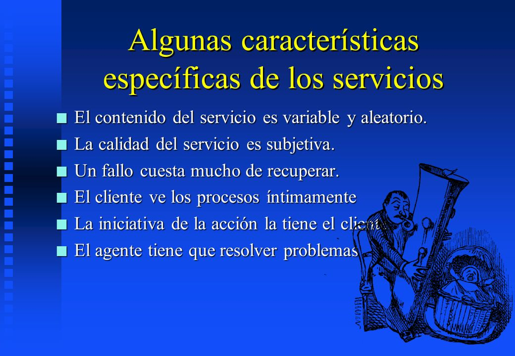 Algunas características específicas de los servicios