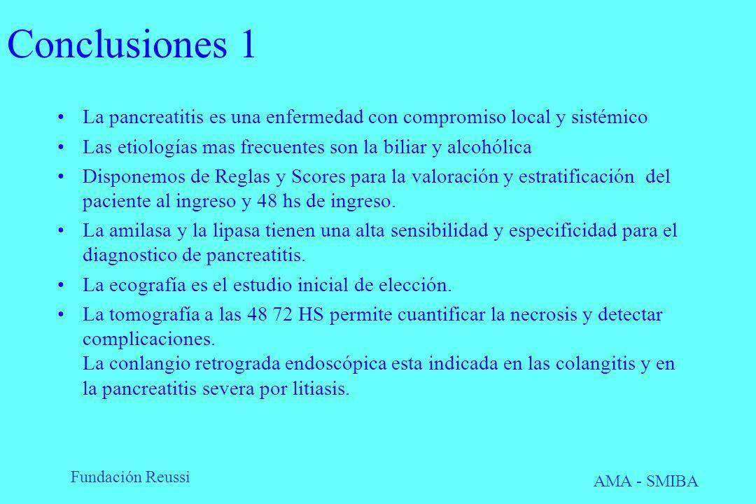 Conclusiones 1 La pancreatitis es una enfermedad con compromiso local y sistémico. Las etiologías mas frecuentes son la biliar y alcohólica.