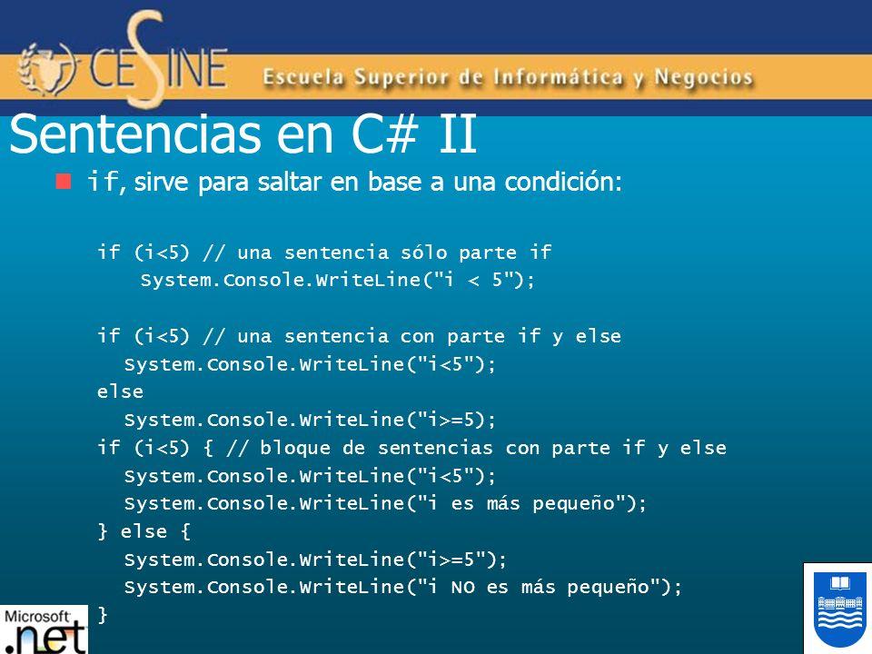 Sentencias en C# II if, sirve para saltar en base a una condición: