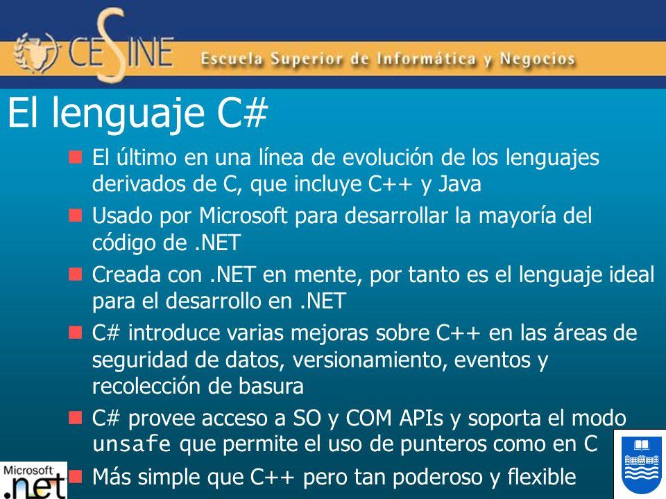 El lenguaje C# El último en una línea de evolución de los lenguajes derivados de C, que incluye C++ y Java.
