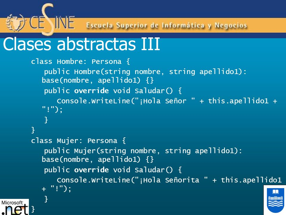 Clases abstractas III class Hombre: Persona {