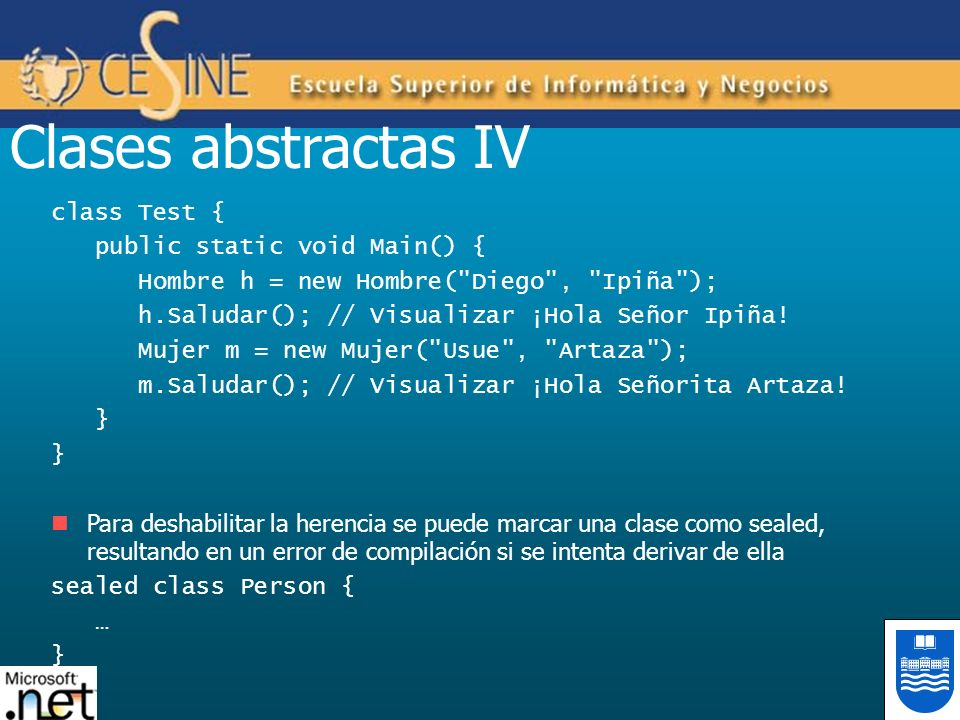 Clases abstractas IV class Test { public static void Main() {