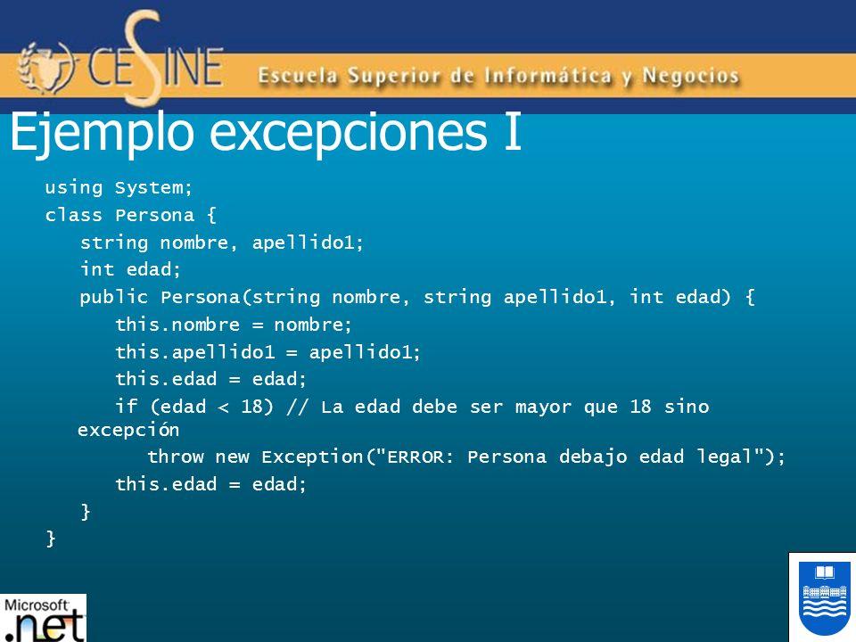 Ejemplo excepciones I using System; class Persona {