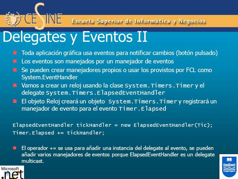 Delegates y Eventos II Toda aplicación gráfica usa eventos para notificar cambios (botón pulsado)