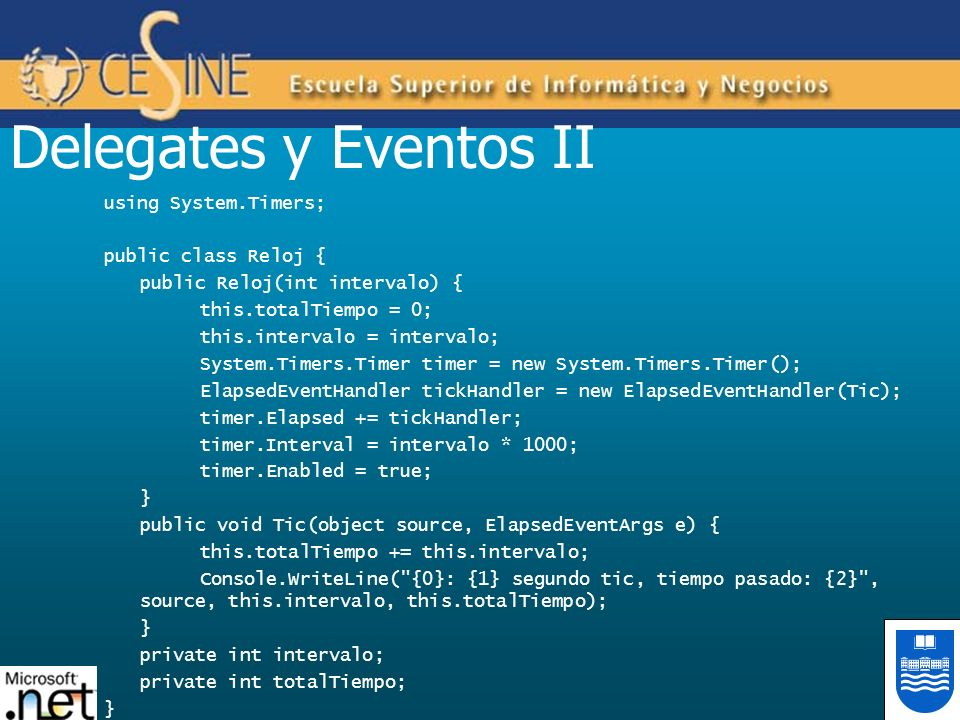 Delegates y Eventos II using System.Timers; public class Reloj {