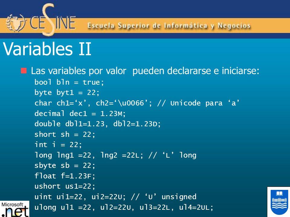 Variables II Las variables por valor pueden declararse e iniciarse: