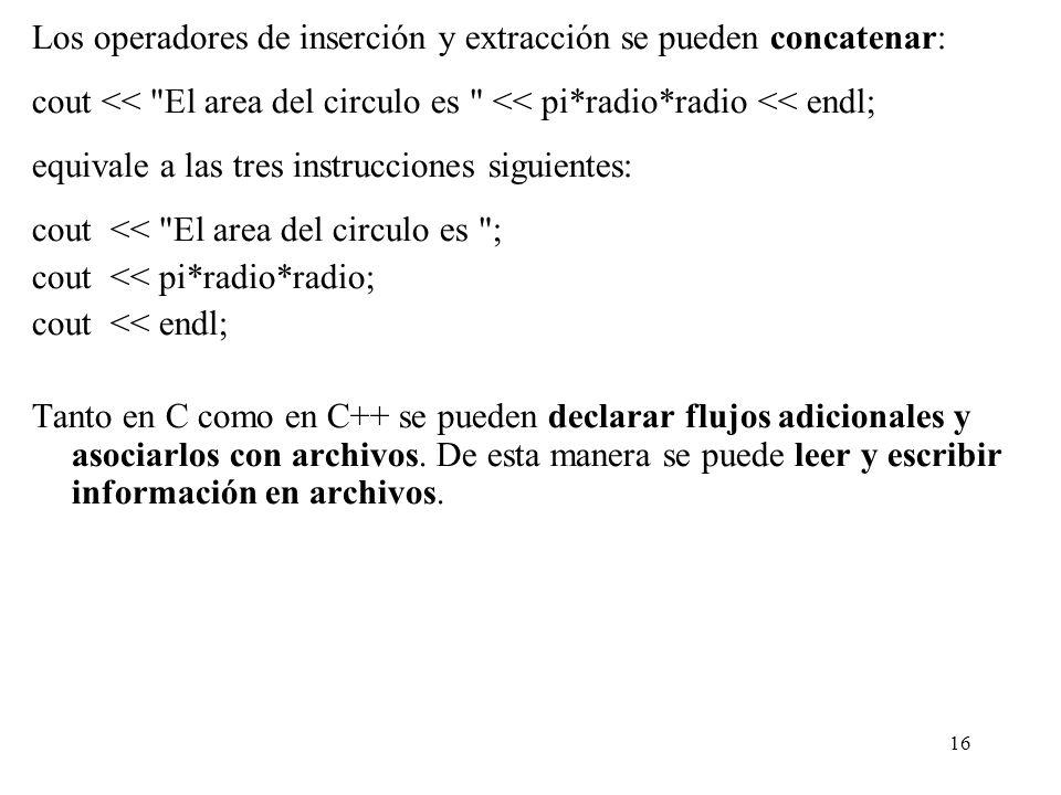 Los operadores de inserción y extracción se pueden concatenar: