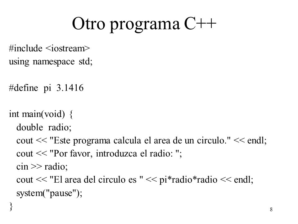 Otro programa C++ #include <iostream> using namespace std;