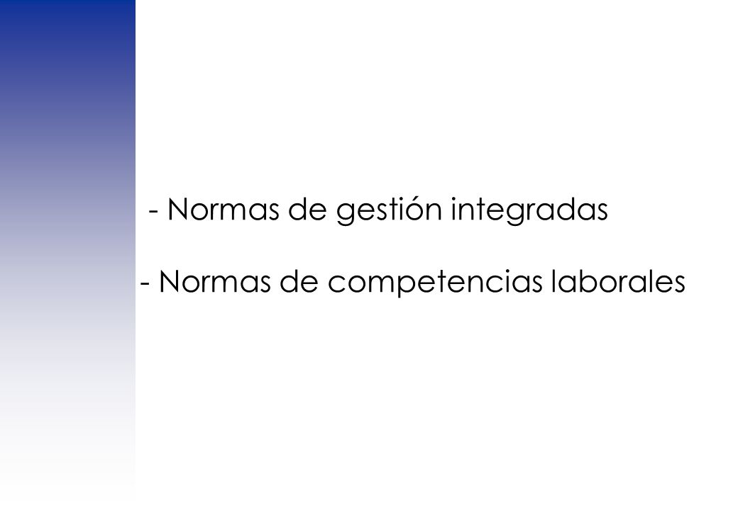 - Normas de gestión integradas - Normas de competencias laborales