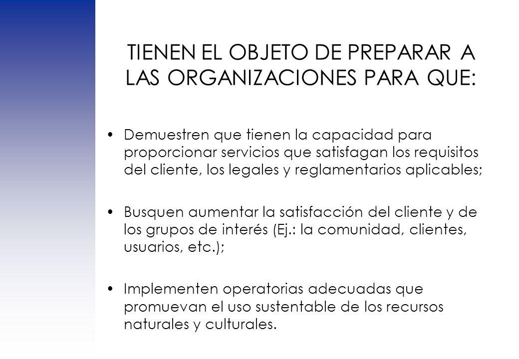 TIENEN EL OBJETO DE PREPARAR A LAS ORGANIZACIONES PARA QUE: