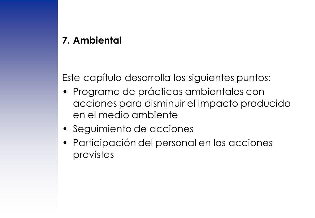 7. Ambiental Este capítulo desarrolla los siguientes puntos: