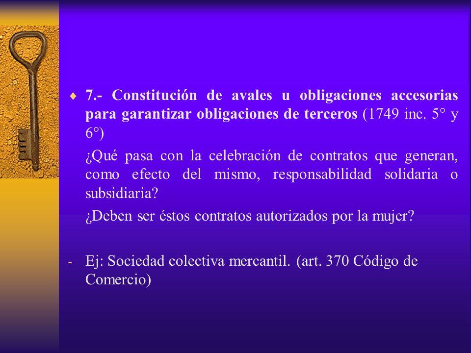 7.- Constitución de avales u obligaciones accesorias para garantizar obligaciones de terceros (1749 inc. 5° y 6°)