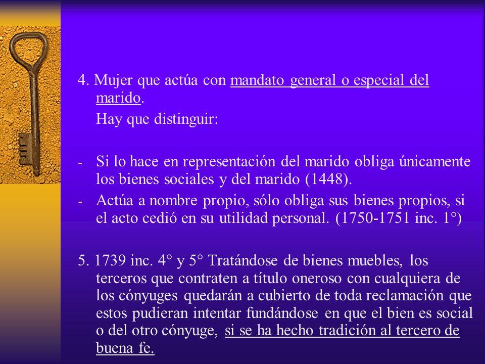 4. Mujer que actúa con mandato general o especial del marido.